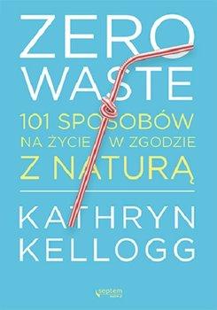 zero waste 101 sposobow na zycie w zgodzie z natura w